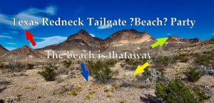 A photo of Big Bend National Park with the words Texas Redneck Tailgate Beach Party. Join BBC in ceebrating Lughnassadh/Lammas 2019 ritual